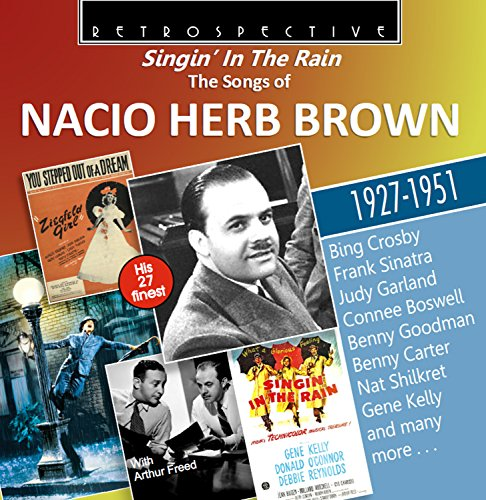 Singin' in the rain - The Songs of Nacio Herb Brown His 27 Finest - 1927-1951