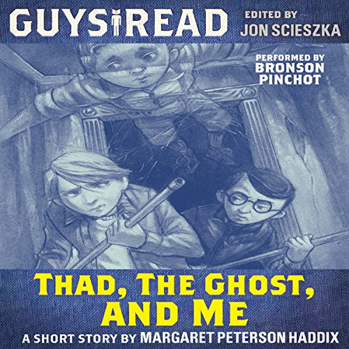 Guys Read: Thad, the Ghost, and Me audiobook cover art
