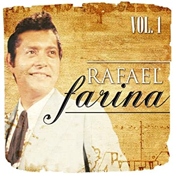 Rafael Farina. Vol. 1
