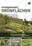 Pflegereduzierte Grünflächen: Attraktive und wirtschaftliche Lösungen mit Stauden und Ansaaten