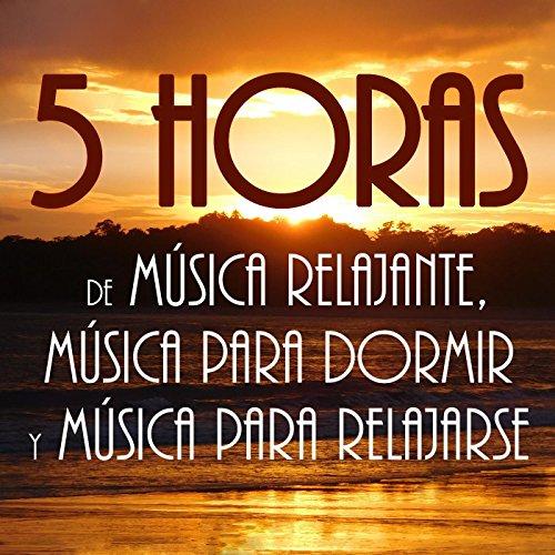 5 Horas De Música Relajante, Música Para Dormir Y Música