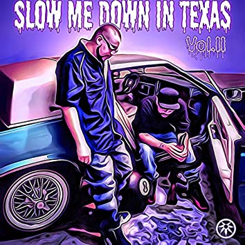 Slow Me Down in Texas, Vol. 2