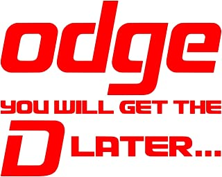 UR Impressions Red Odge You Will Get The D Later Funny Decal Vinyl Sticker Graphics for Car Truck SUV Van Wall Window Laptop Tablet|RED|5.5 X 4.4 Inch|JJURI141-R