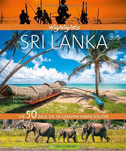 Bildband Highlights Sri Lanka: Die 50 Ziele, die Sie im Urlaub gesehen haben sollten. Ein Reiseführer zu den...