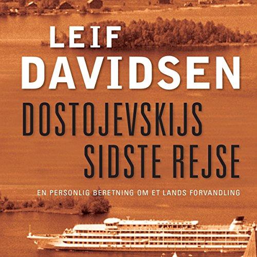 Dostojevskijs sidste rejse: En personlig beretning om et lands forvandling                   Autor:                                                                                                                                 Leif Davidsen                               Sprecher:                                                                                                                                 Mikkel Skov                      Spieldauer: 11 Std. und 16 Min.     Noch nicht bewertet     Gesamt 0,0