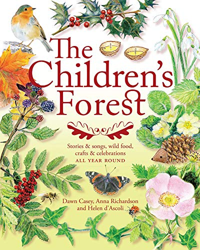 Compare Textbook Prices for The Children's Forest: Stories & Songs, Wild Food, Crafts & Celebrations Crafts and family Activities None Edition ISBN 9781907359910 by Casey, Dawn,Richardson, Anna,d'Ascoli, Helen