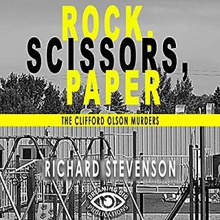 Rock, Scissors, Paper     The Clifford Olsen Murders              著者:                                                                                                                                 Richard Stevenson                               ナレーター:                                                                                                                                 B. Jaymes Condon                      再生時間: 2 時間  48 分     レビューはまだありません。     総合評価 0.0
