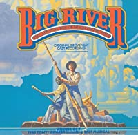 Big River: The Adventures Of Huckleberry Finn (1985 Original Broadway Cast) by Soundtrack (1990-10-25)