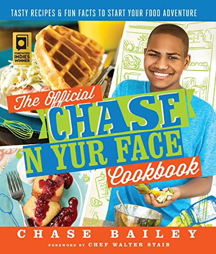 The Official Chase 'N Yur Face Cookbook: Tasty Recipes & Fun Facts To Start Your Food Adventure