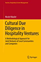 Cultural Due Diligence in Hospitality Ventures: A Methodological Approach for Joint Ventures of Local Communities and Companies (Tourism, Hospitality & Event Management)