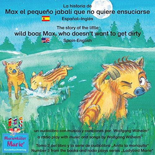 La historia de Max, el pequeño jabalí, que no quiere ensuciarse. Español-Inglés audiobook cover art