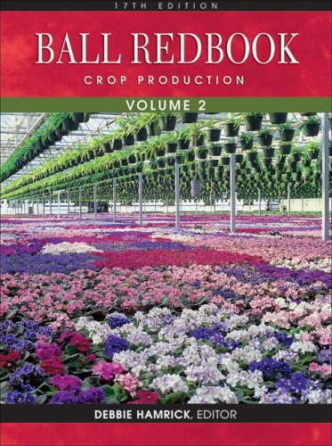 Ball RedBook, Volume 2: Crop Production: 17th edition