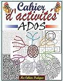 Cahier d'activités ados: Cahier d'activités multi jeux pour adolescents 12-17 ans, labyrinthes, mots mêlés, sudoku, coloriage antistress ado, ... familial d'activités pour occuper les enfants