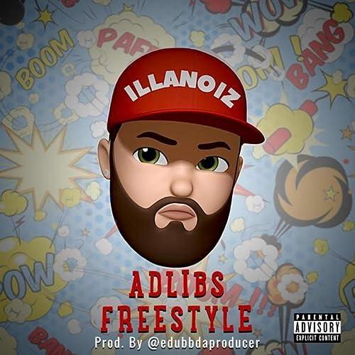 Adlibs Freestyle [Explicit] by Illanoiz on Amazon Music