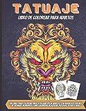 Tatuaje Libro De Colorear Para Adultos: Impresionantes diseños de tatuajes para aliviar el estrés, como calaveras de azúcar, sirenas, corazones, rosas y más!