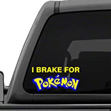 I Brake For Pokemon - Two color vinyl decal sticker - Perfect Gift For Pokemon Go Players