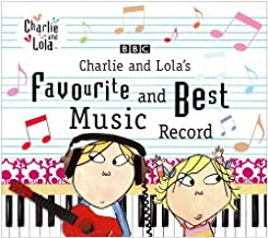 Charlie & Lolas Favourite & Be by Charlie & Lola's Favourite & Best Music Record (2008-01-01)