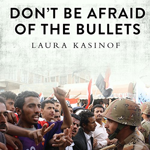 Don't Be Afraid of the Bullets audiobook cover art