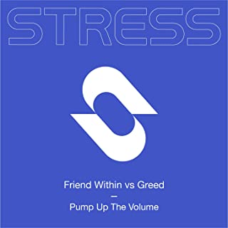 Pump Up The Volume (Friend Within vs. Greed)