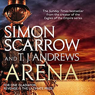 Arena                   By:                                                                                                                                 Simon Scarrow,                                                                                        T. J. Andrews                               Narrated by:                                                                                                                                 David Thorpe                      Length: 15 hrs and 57 mins     109 ratings     Overall 4.4
