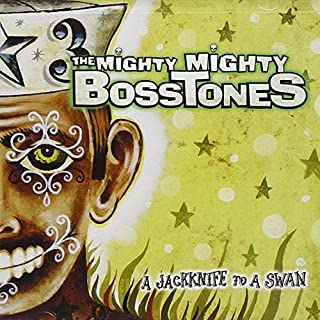 Jackknife to a Swan by Mighty Mighty Bosstones (2002-07-09)