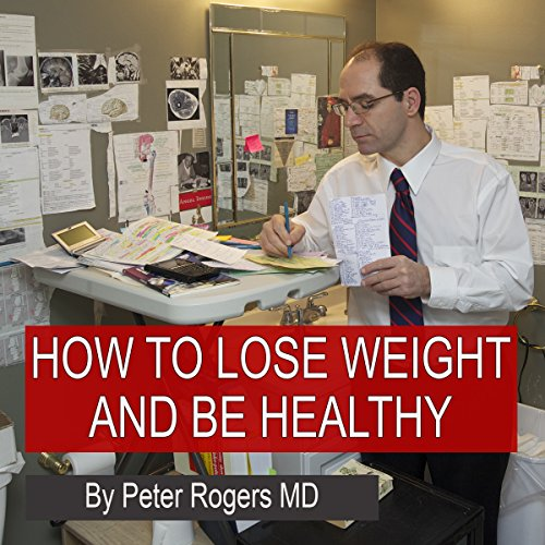 How to Lose Weight and Be Healthy audiobook cover art