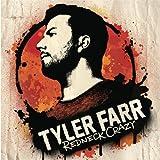 Songtexte von Tyler Farr - Redneck Crazy