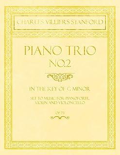 Piano Trio No.2 - In the Key of G Minor - Set to Music for Pianoforte, Violin and Violoncello - Op.73