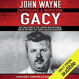 John Wayne Gacy: Defending a Monster                   By:                                                                                                                                 Sam L. Amirante,                                                                                        Danny Broderick                               Narrated by:                                                                                                                                 Robin Bloodworth                      Length: 14 hrs and 13 mins     31 ratings     Overall 4.3