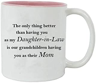 Only thing better than having you as my daughter-in-law is our grandchildren having you as their mom - Ceramic Mug (Pink) with Gift Box
