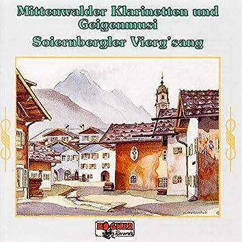 Mittenwalder Klarinetten und Geigenmusi und Soiernbergler Viergsang
