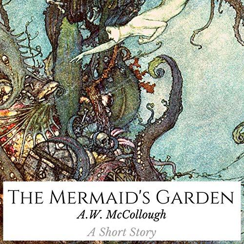 The Mermaid's Garden: A Dark Fantasy audiobook cover art