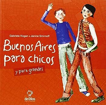 Paperback Buenos Aires para chicos y grandes/ Buenos Aires for Young and Adults (Buenos Aires & Co.) (Spanish Edition) [Spanish] Book