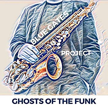 Ghosts of the Funk