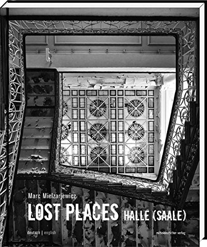 Lost Places Halle (Saale)