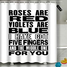 txregxy Shower Curtain Bath Curtain Roses are Red Violets Blue I Have Got Five Fingers The Decorative Modern Bathroom Accessories 13305 60