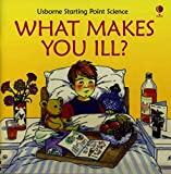 What Makes You Ill (Starting Point Science) - Mike Unwin