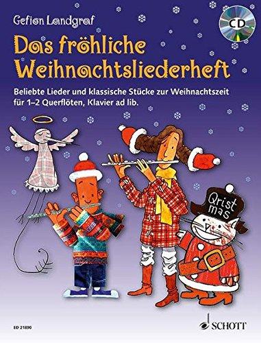 Das fröhliche Weihnachtsliederheft: Beliebte Lieder und klassische Stücke zur Weihnachtszeit. 1-2 Flöten, Klavier ad libitum. Spielbuch mit CD. (Die fröhliche Querflöte)