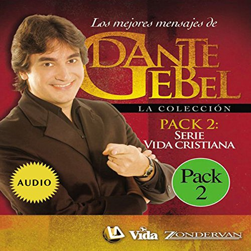 Serie vida cristiana: Los mejores mensajes de Dante Gebel [Christian Life Series: The Best Messages of Dante Gebel] audiobook cover art