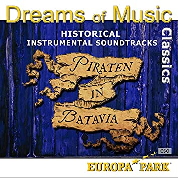 Dreams of Music Classics: Piraten in Batavia (Europapark) (Historical Instrumental Soundtracks)