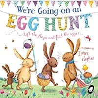 We're Going on an Egg Hunt: Lift the Flaps and Find the Eggs!