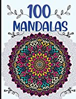 100 Mandalas: Hours of fun and stress relief. Mandalas for adults