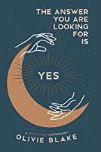 The Answer You Are Looking For Is Yes: A Witch Way Anthology