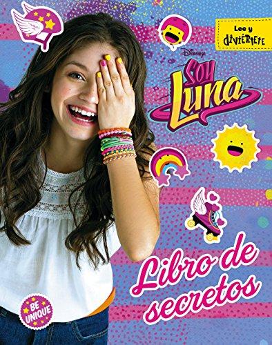 Soy Luna. Libro de secretos (Disney. Soy Luna)
