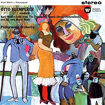 Weill: Suite from the Threepenny Opera - Klemperer: Merry Waltz