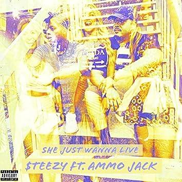 She Just Wanna Live (feat. Ammo Jack)