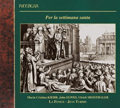 La Fenice, Jean Tubéry, Maria Cristina Kiehr, John Elwes & Ulrich Messthaler