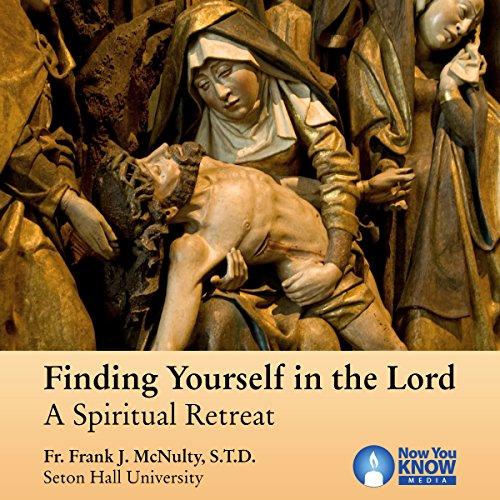 Finding Yourself in the Lord: A Spiritual Retreat copertina