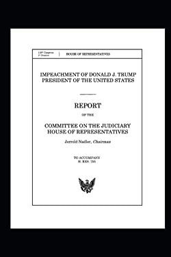 Judiciary Committee Report on the Impeachment of Donald Trump: Includes the Report of the Intelligence Committee