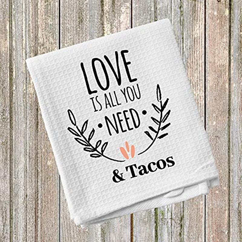 Love Is All You Need And Tacos Kitchen Towel 16x24 Inches Microfiber Dishcloths Wedding Gift Idea